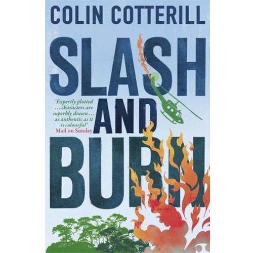 Slash and Burn, Cotterill, Colin