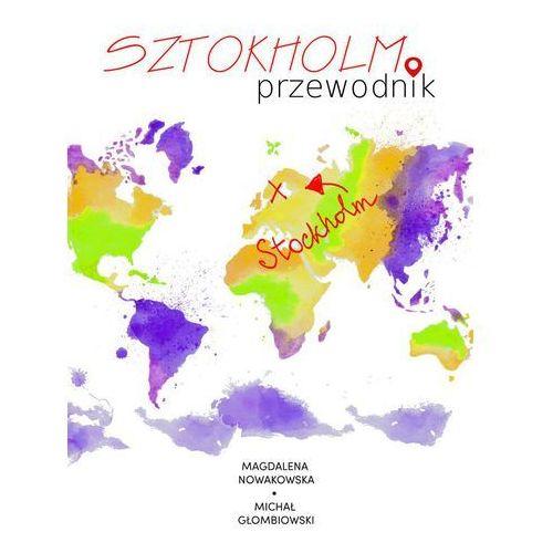 Sztokholm. Przewodnik - Magdalena Nowakowska, Michał Głombiowski (PDF)