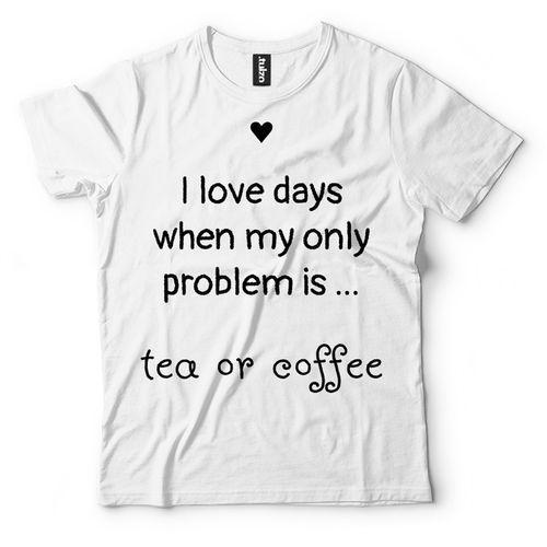 I love days when my only problem is..., kolor biały