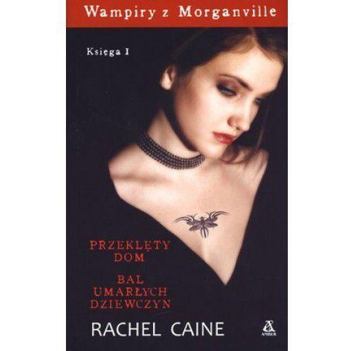 Wampiry z Morganville. Księga 1 t.1- Przeklęty dom t.2 - Bal umarłych dziewczyn (Caine Rachel)