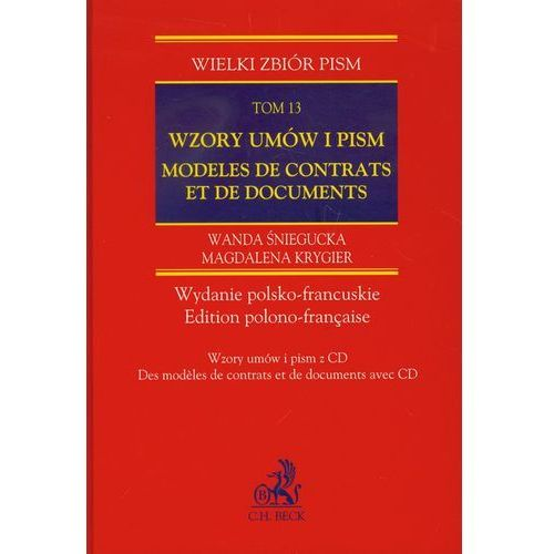 Wzory umów i pism Modeles de contrats et de documents tom 13 + CD, C.H. Beck Wydawnictwo Polska