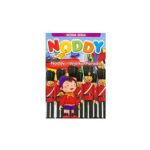 Noddy Noddy i Wielka Parada. Darmowy odbiór w niemal 100 księgarniach!