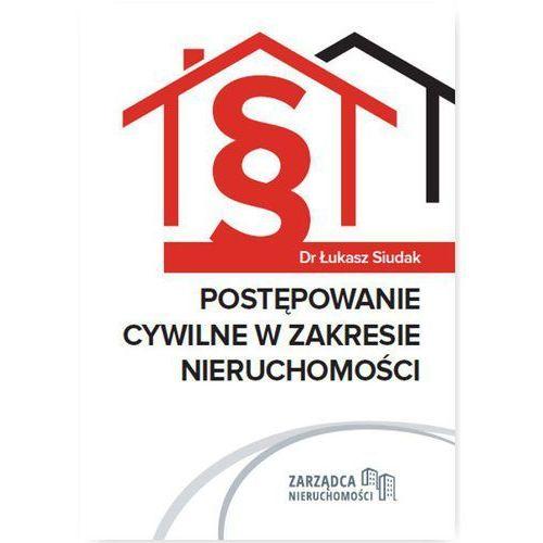 POSTĘPOWANIE CYWILNE W ZAKRESIE NIERUCHOMOŚCI - DR ŁUKASZ SIUDAK (238 str.)