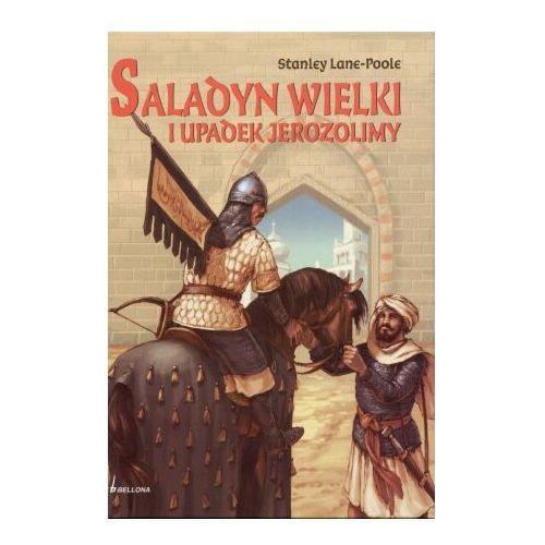 Saladyn Wielki i upadek Jerozolimy - Stanley Lane-Poole, pozycja wydawnicza