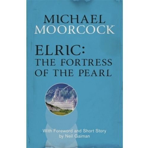 Elric: The Fortress of the Pearl (9780575113435)