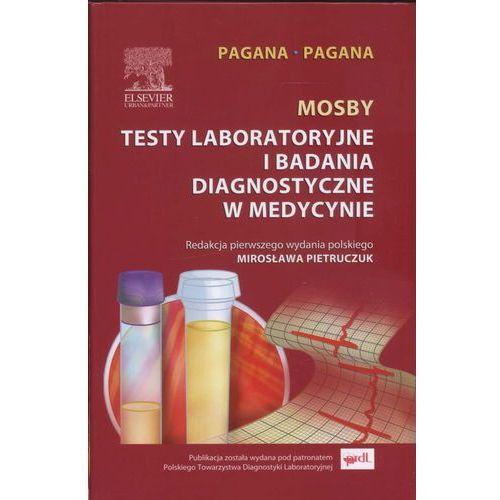 Mosby Testy laboratoryjne i badania diagnostyczne w medycynie - Pagana Kathleen Deska, Pagana Timothy J. (2013)