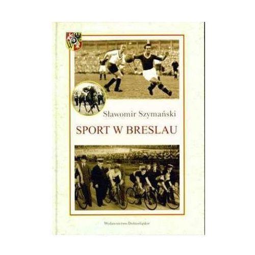 Sport w Breslau - Wysyłka od 3,99 - porównuj ceny z wysyłką (ISBN 9788324589661)