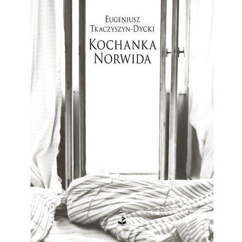 Kochanka Norwida - Tkaczyszyn-Dycki Eugeniusz (68 str.)