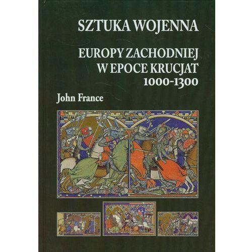 Sztuka wojenna Europy Zachodniej w epoce krucjat 1000-1300, oprawa twarda