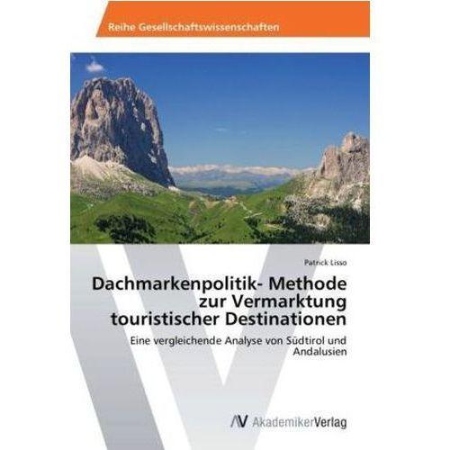 Dachmarkenpolitik- Methode zur Vermarktung touristischer Destinationen