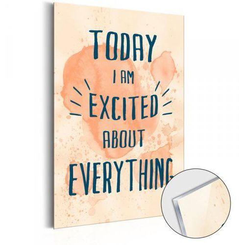 Artgeist Obraz na szkle akrylowym - today i am excited about everything [glass]