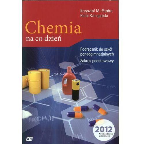 CHEMIA LO. ZAKRES PODSTAWOWY. CHEMIA NA CO DZIEŃ (9788375940855)