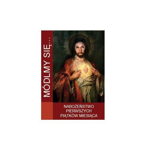Módlmy się…Nabożeństwa pierwszych piątków miesiąca (32 str.)