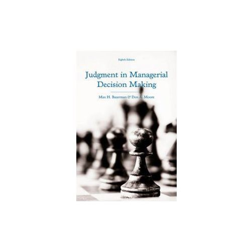 Judgment in Managerial Decision Making (9781118065709)