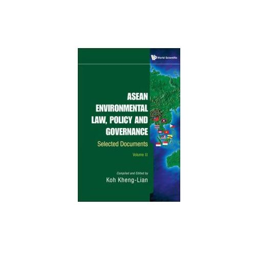 Asean Environmental Law, Policy And Governance: Selected Documents (Volume Ii) (9789814329583)