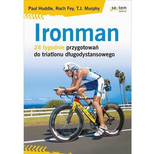 Ironman. 24 tygodnie przygotowań do triatlonu długodystansowego, oprawa miękka