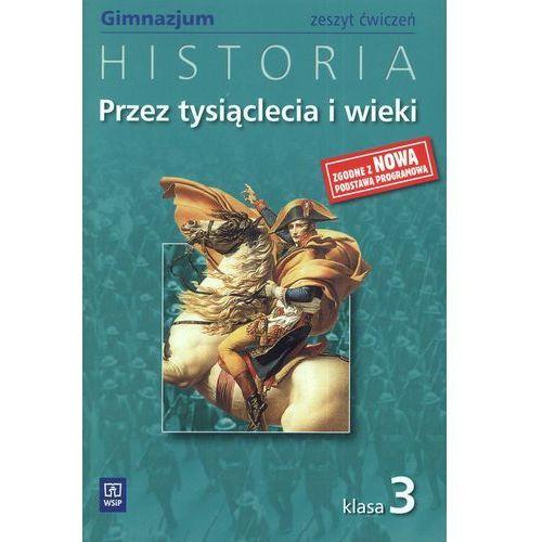 Przez tysiąclecia i wieki. Klasa 3. Zeszyt ćwiczeń (2012)