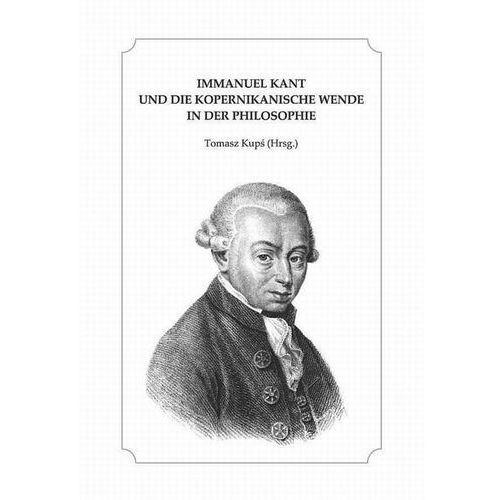 Immanuel Kant und die kopernikanische Wende in der Philosophie, Tomasz Kupś