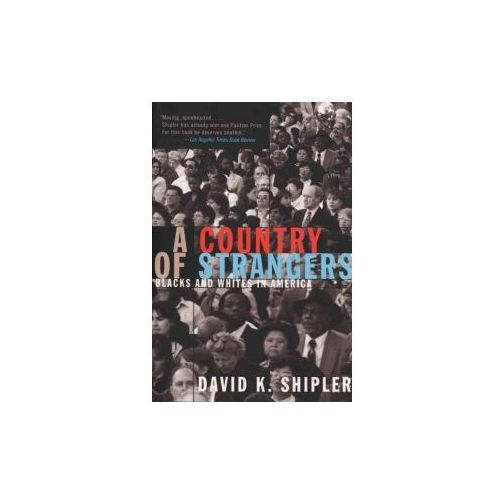 A Country of Strangers: Blacks and Whites in America (9780679734543)