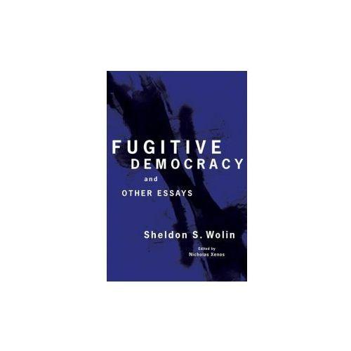 Fugitive Democracy - Selected Essays (9780691133645)