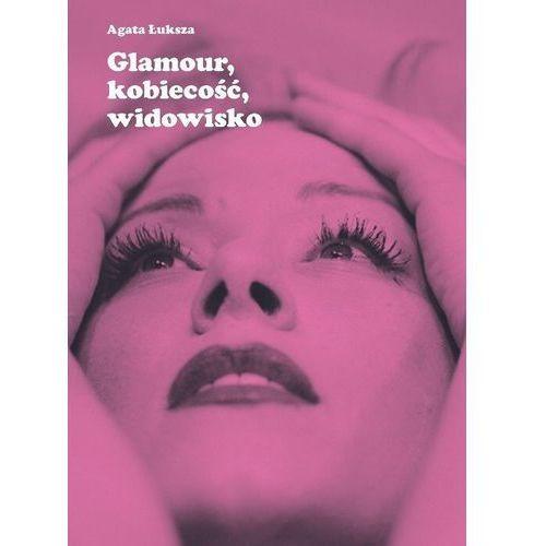 Glamour, kobiecość, widowisko Aktorka jako obiekt pożądania, oprawa miękka