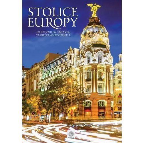 IMAGINE STOLICE EUROPY NAJPIĘKNIEJSZE MIASTA STAREGO KONTYNENTU, praca zbiorowa