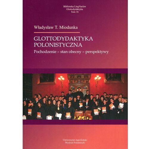 Glottodydaktyka polonistyczna Pochodzenie - stan obecny - perspektywy (9788376387321)