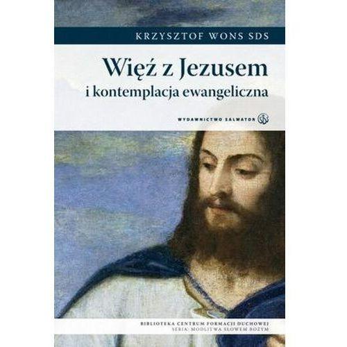 Krzysztof wons Więź z jezusem i kontemplacja ewangeliczna