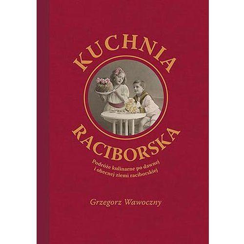 Kuchnia raciborska - Grzegorz Wawoczny (8389802082)