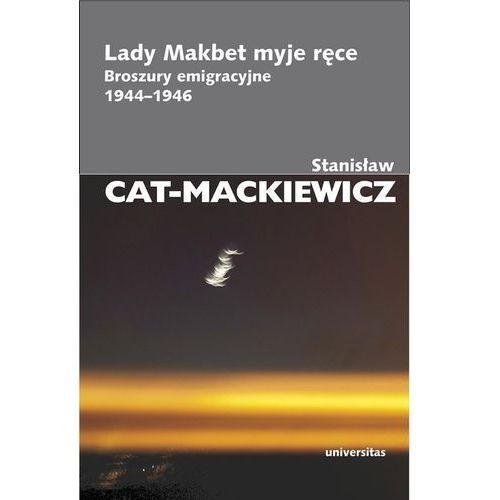 Lady Makbet myje ręce. Broszury emigracyjne 1944 - 1946 (9788324223770)