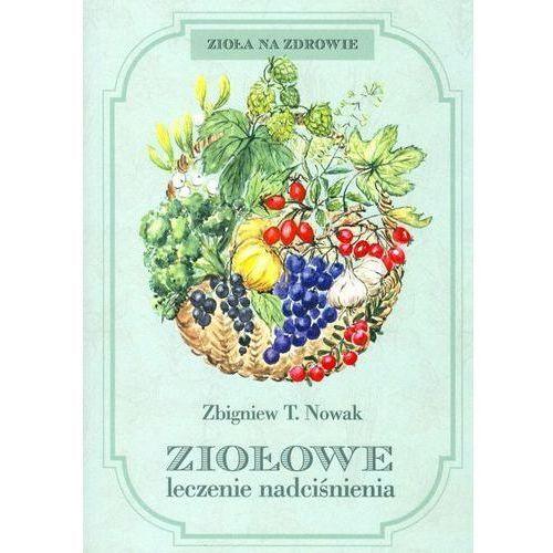 OKAZJA - Ziołowe leczenie nadciśnienia - Nowak Zbigniew T. (106 str.)