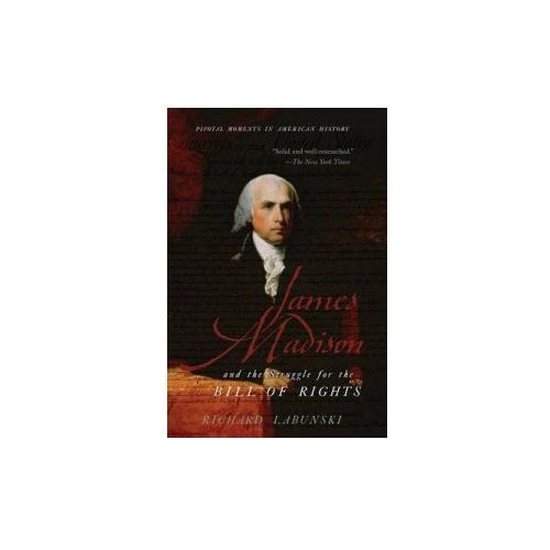 James Madison and the Struggle for the Bill of Rights (9780195341423)