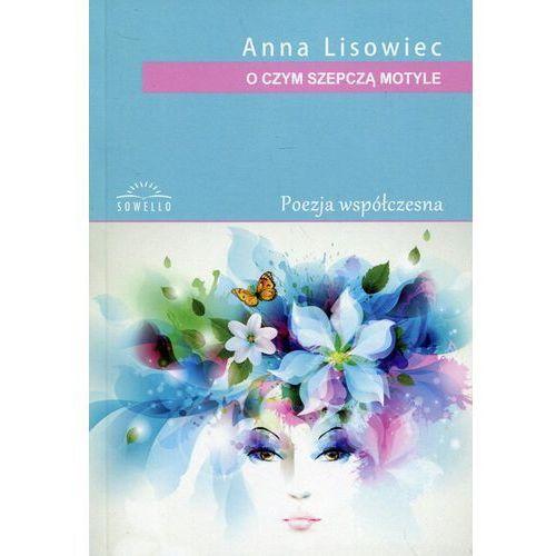 O czym szepczą motyle - Anna Lisowiec (2017)