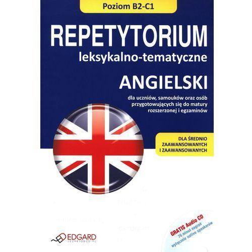 ANGIELSKI REPETYROTRIUM LEKSYKALNO-TEMATYCZNE B2-C1 + CD (2010)