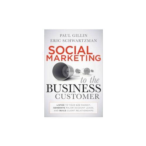 Social Marketing to the Business Customer, Eric Schwartzman