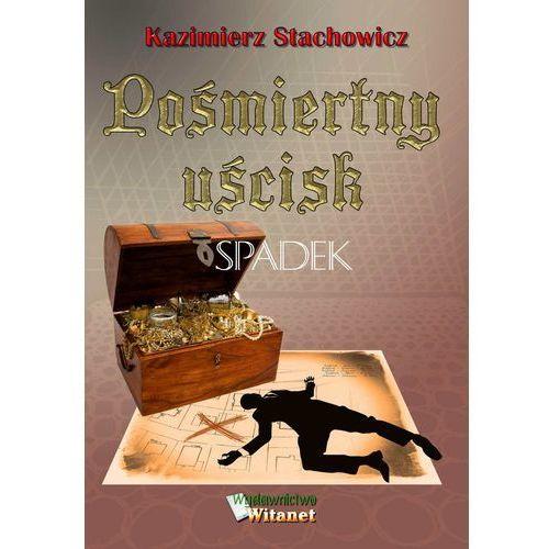 Pośmiertny uścisk - Spadek - Kazimierz Stachowicz, Witanet