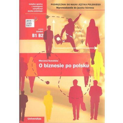 O biznesie po polsku Poziom średni B1 B2 (2013)