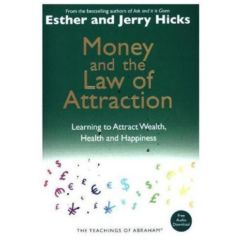 Money and the Law of Attraction, Hicks, Esther Hicks, Jerry