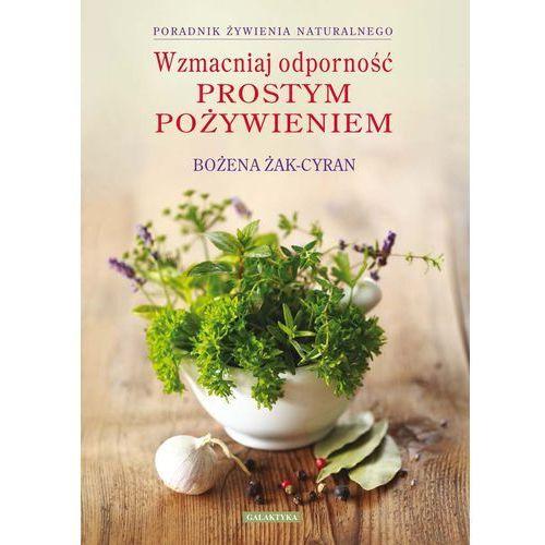 Wzmacniaj odporność prostym pożywieniem (ISBN 9788375792355)