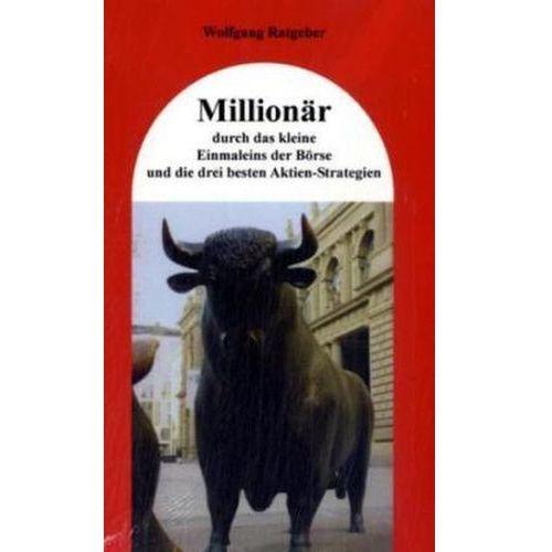 Millionär durch das kleine Einmaleins der Börse und die drei besten Aktienstrategien