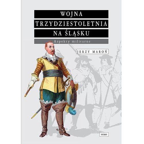 Wojna trzydziestoletnia na Śląsku Aspekty militarne, WAW