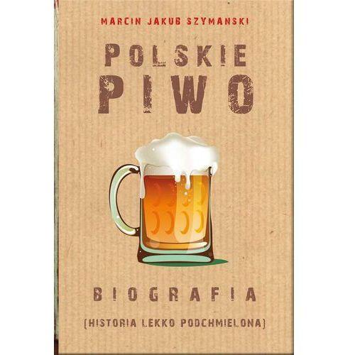 Polskie piwo Biografia (9788380793583)
