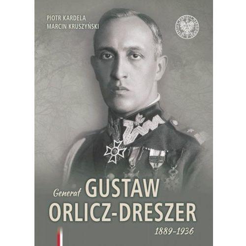 Generał Gustaw Orlicz-Dreszer 18891936, oprawa twarda