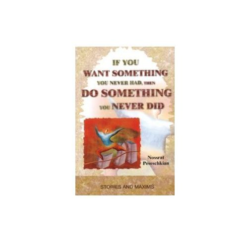 If You Want Something You Never Had, Then Do Something You N, Peseschkian, Nossrat