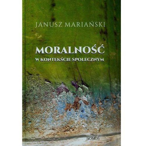 Moralność w kontekście społecznym - Janusz Mariański, Janusz Mariański