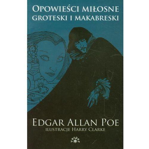 Opowieści miłosne groteski i makabreski tom 1 (320 str.)