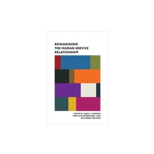 Reimagining the Human Service Relationship (9780231171526)
