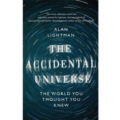 The Accidental Universe, Lightman, Alan P.
