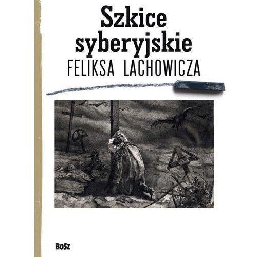 Szkice syberyjskie Feliksa Lachowicza (184 str.)