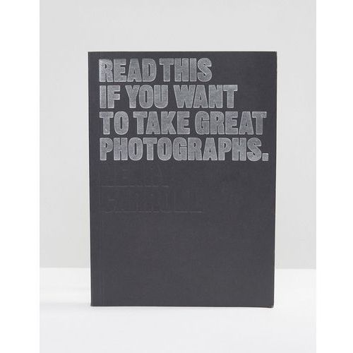Read this if you want to take great photographs book - multi, marki Books